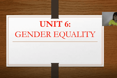 UNIT 6: GENDER EQUALITY